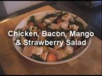 Chicken, Mango, Strawberry & Bacon Salad